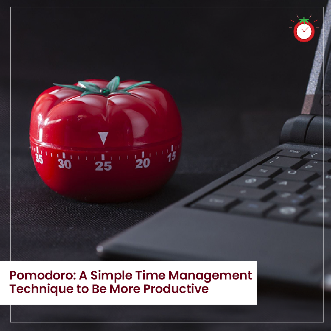 Pomodoro: A Simple Time Management Technique to Be More Productive