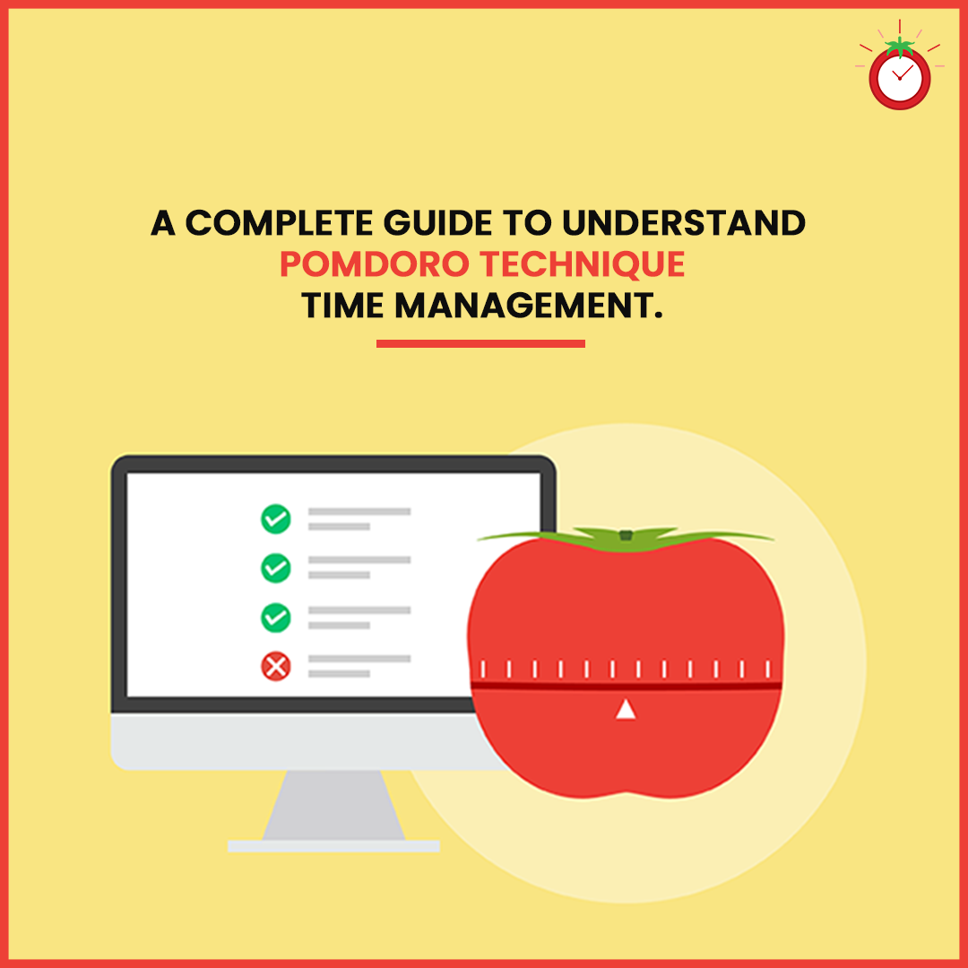 Complete Guide to Understanding the Pomodoro Technique of Time Management