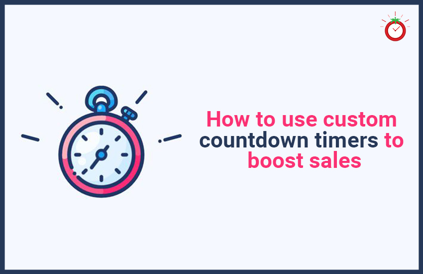 How to Use Custom Countdown Timers to Boost Sales