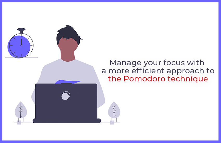 The Pomodoro technique: A More Efficient Approach to Manage Your Work